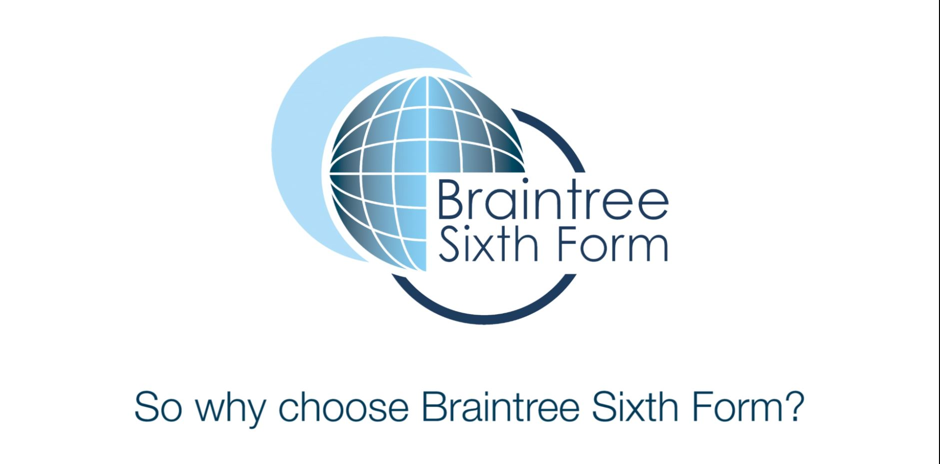 So why choose Braintree Sixth Form?
